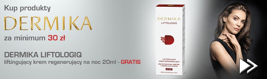 Dermika 30zł + Liftologiq
